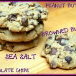 PEANUT BUTTER, CHOCOLATE CHIP, BROWNED BUTER & SEA SALT COOKIES