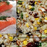 QUINOA FANCIED UP & SALMON WITH DILL