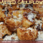 ROASTED CAULIFLOWER REACHES NEW HEIGHTS!