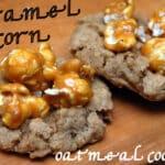 CARAMEL CORN OATMEAL COOKIES