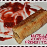 NUTELLA STUFFED FRECH TOAST STICKS