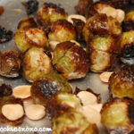 ROASTED BRUSSEL SPROUTS WITH MARCONA ALMONDS