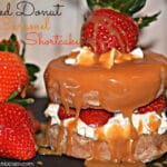 Glazed Donut Caramel Strawberry Shortcake!
