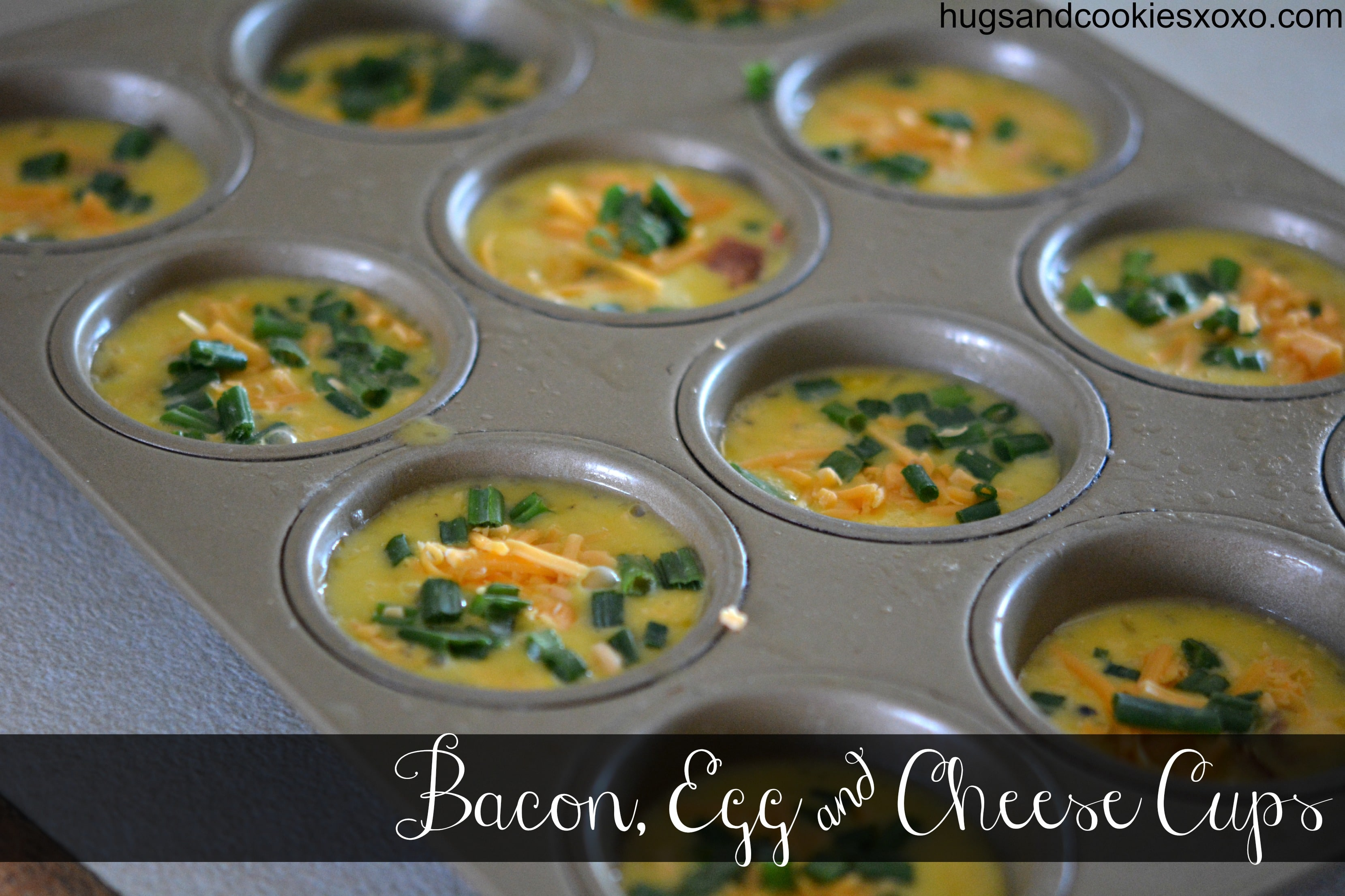 Bacon Egg Amp Cheese Cups Hugs And Cookies Xoxo