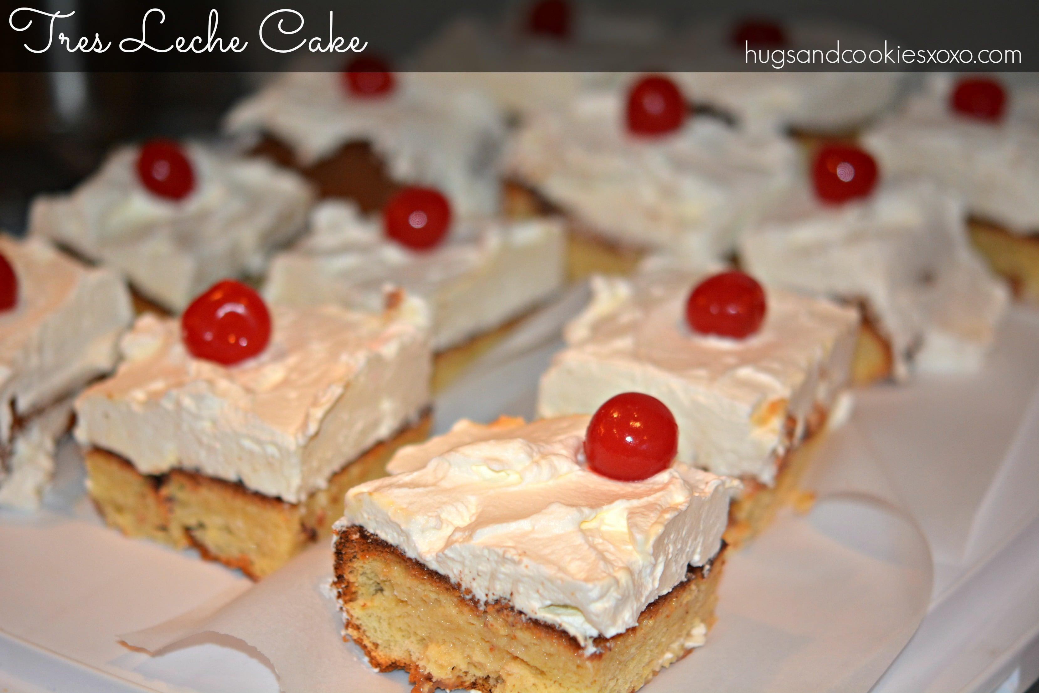 Tres Leche Cake Hugs And Cookies Xoxo