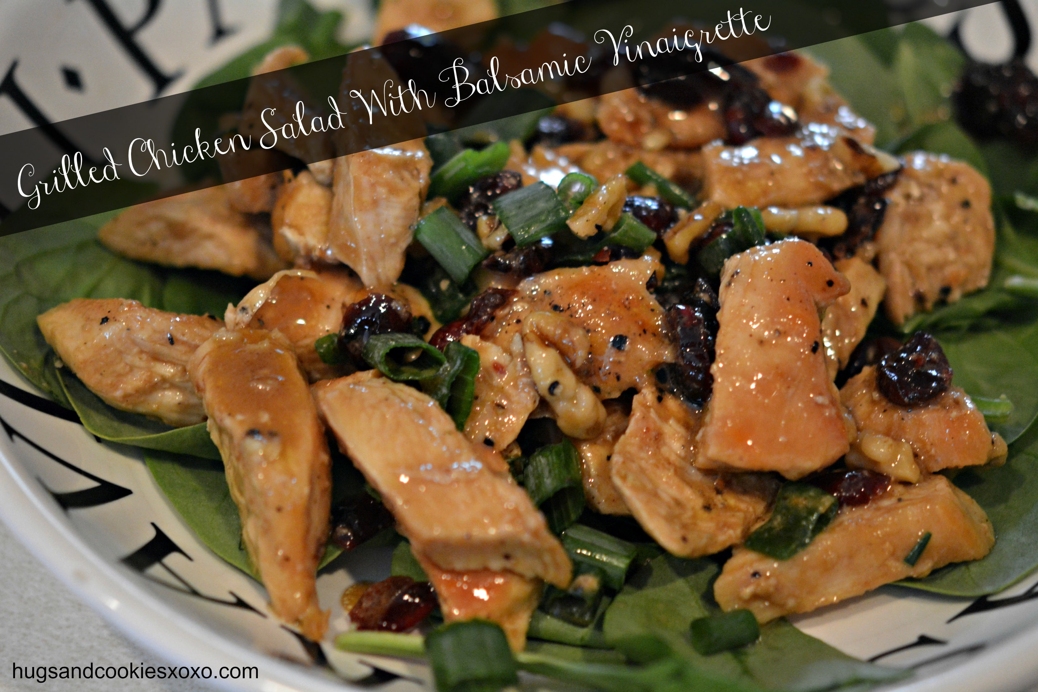 Grilled Chicken Salad & Balsamic Vinaigrette - Hugs and Cookies XOXO