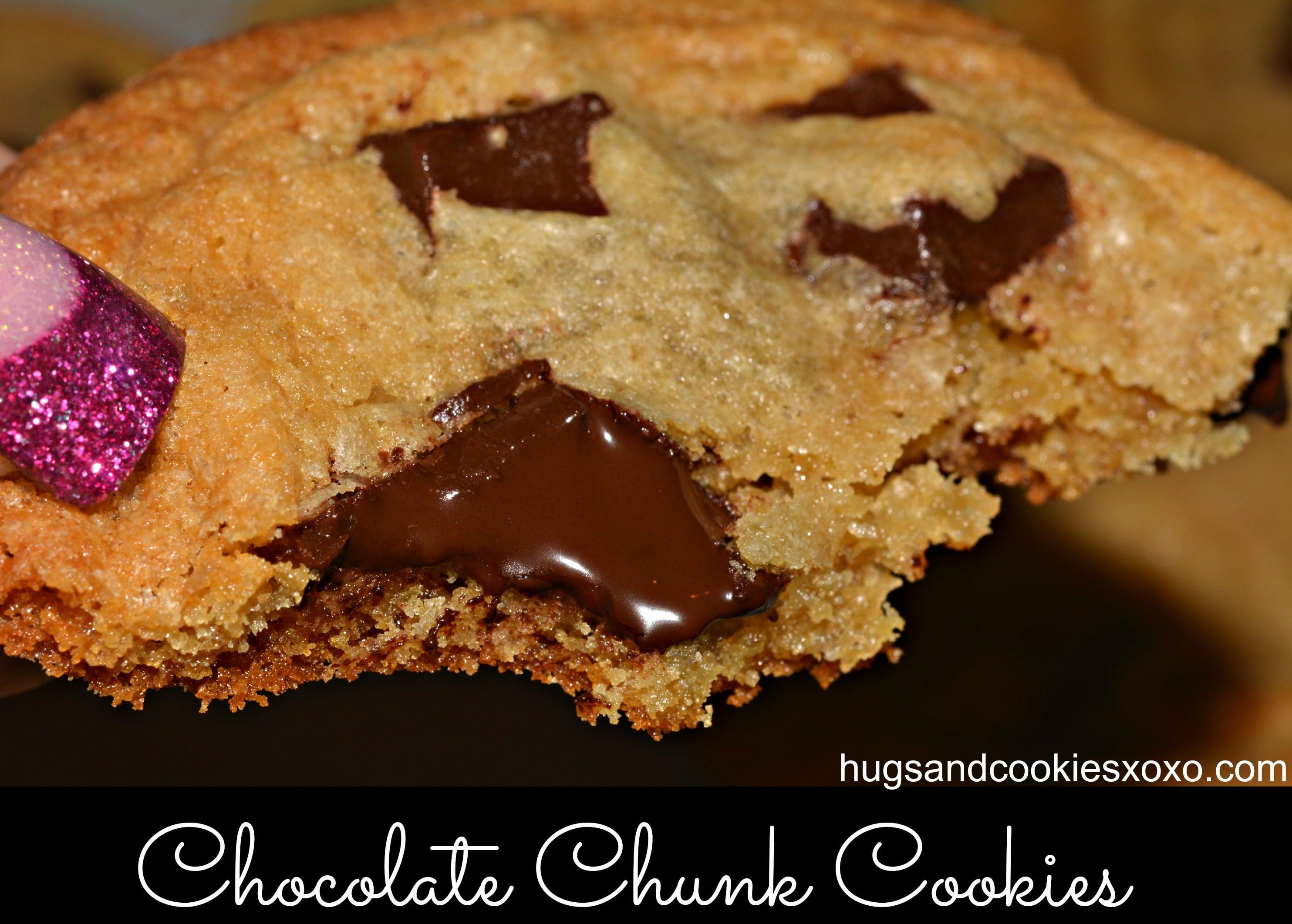 Chocolate Chunk Cookies - Hugs and Cookies XOXO