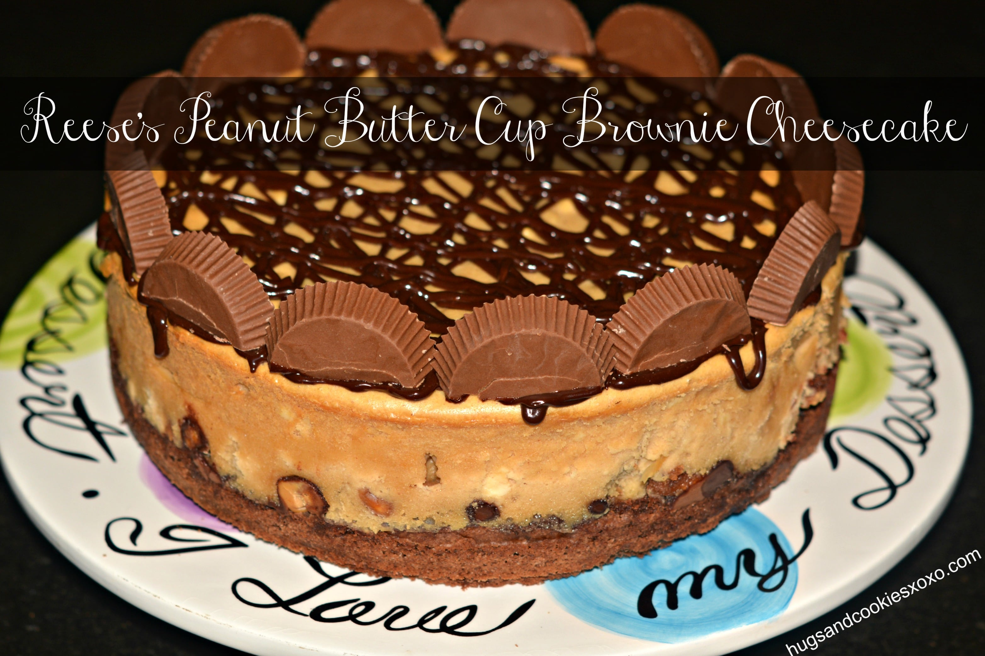 Reeses Peanut Butter Cup Cheesecake On A Brownie Crust Hugs And
