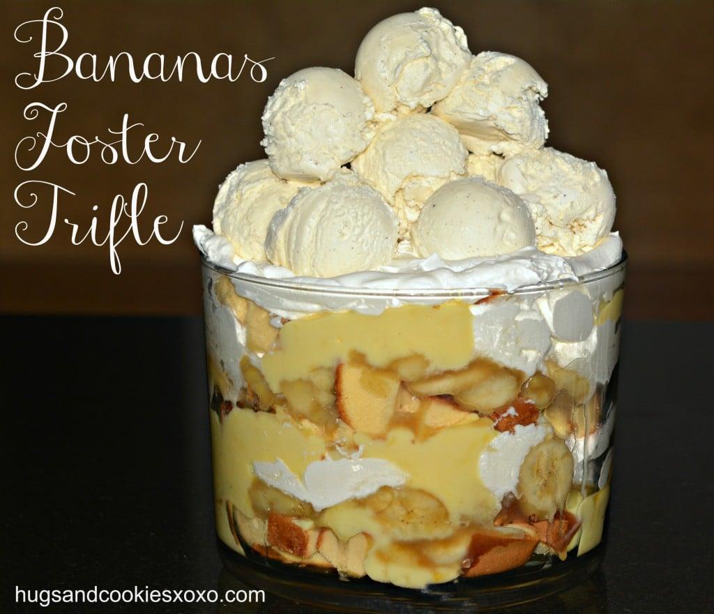 Bananas Foster Trifle - Hugs and Cookies XOXO