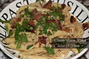 Creamy Bacon Ranch Chicken and Penne